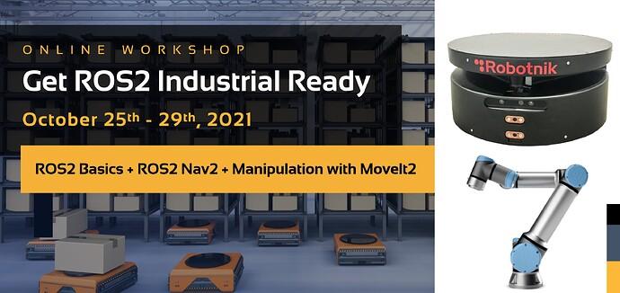 ROS2 Industrial Ready ONLINE WORKSHOP 2021